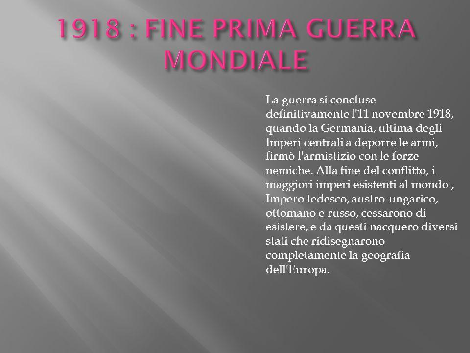 1918 : FINE PRIMA GUERRA MONDIALE