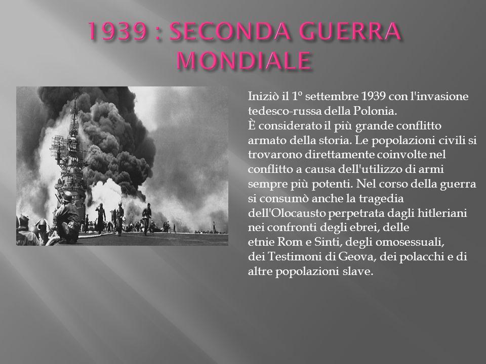 1939 : SECONDA GUERRA MONDIALE