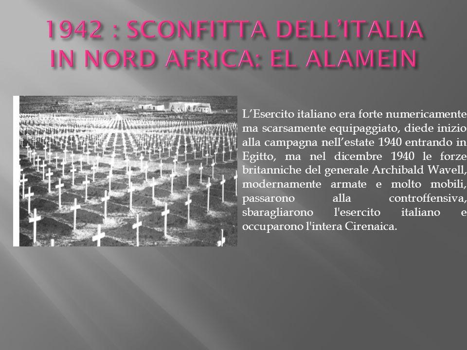 1942 : SCONFITTA DELL'ITALIA IN NORD AFRICA: EL ALAMEIN