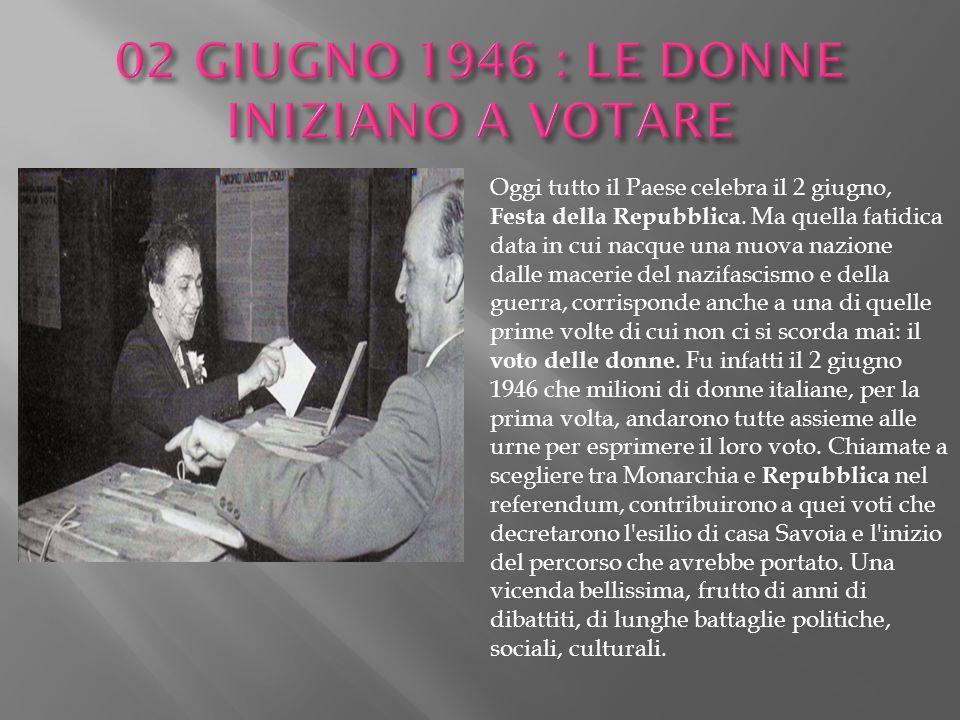 02 GIUGNO 1946 : LE DONNE INIZIANO A VOTARE