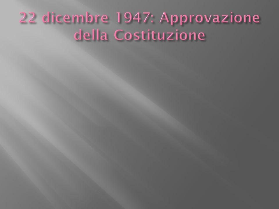 22 dicembre 1947: Approvazione della Costituzione