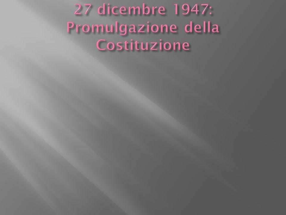 27 dicembre 1947: Promulgazione della Costituzione