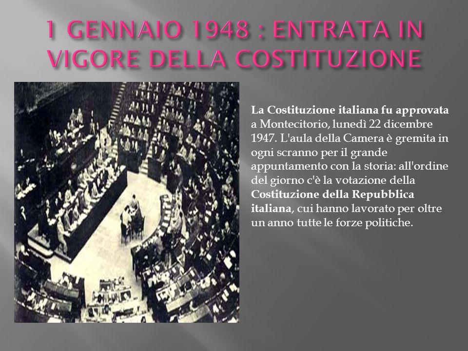 1 GENNAIO 1948 : ENTRATA IN VIGORE DELLA COSTITUZIONE