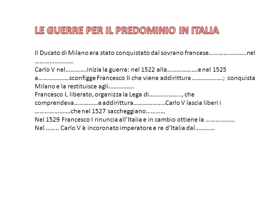 LE GUERRE PER IL PREDOMINIO IN ITALIA