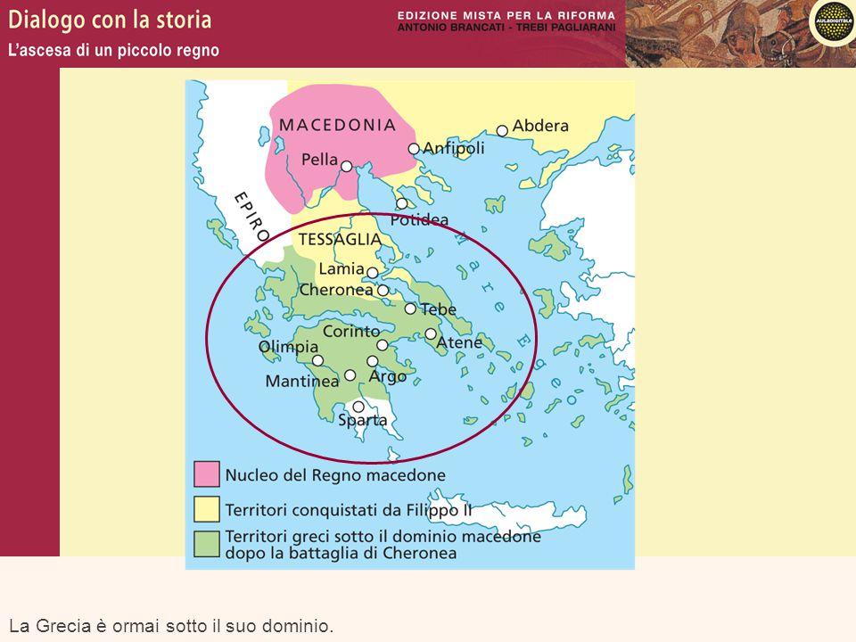 La Grecia è ormai sotto il suo dominio.