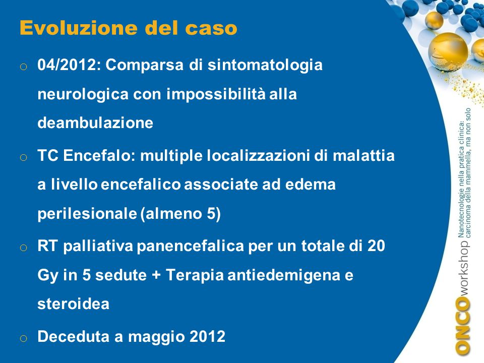 Evoluzione del caso 04/2012: Comparsa di sintomatologia neurologica con impossibilità alla deambulazione.