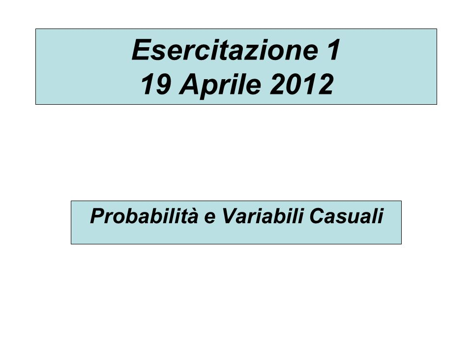Probabilità e Variabili Casuali