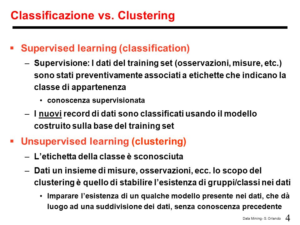 Classificazione vs. Clustering
