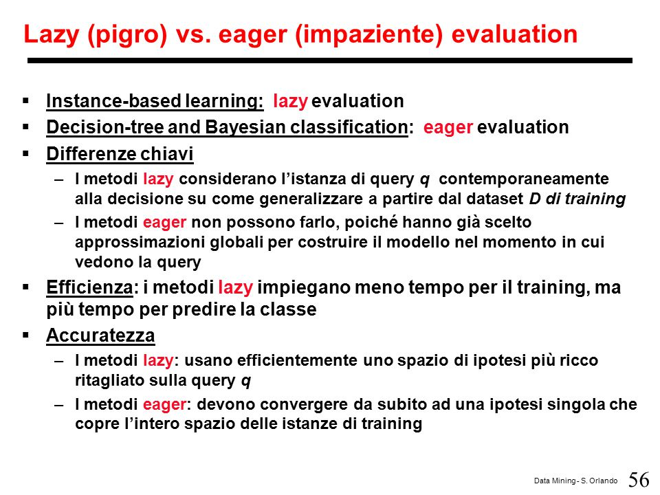 Lazy (pigro) vs. eager (impaziente) evaluation