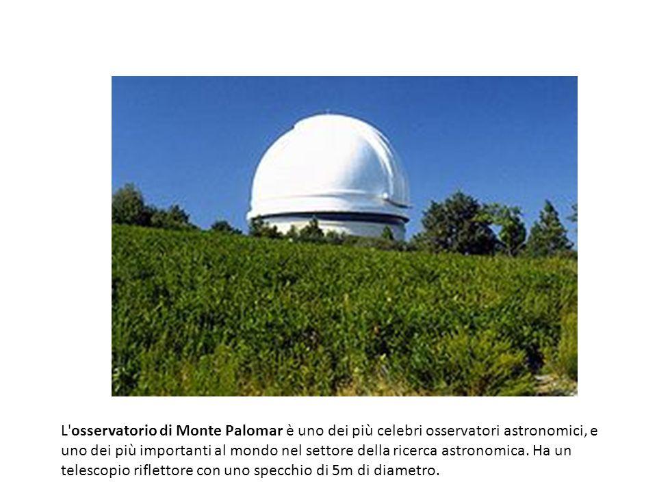 L osservatorio di Monte Palomar è uno dei più celebri osservatori astronomici, e uno dei più importanti al mondo nel settore della ricerca astronomica.