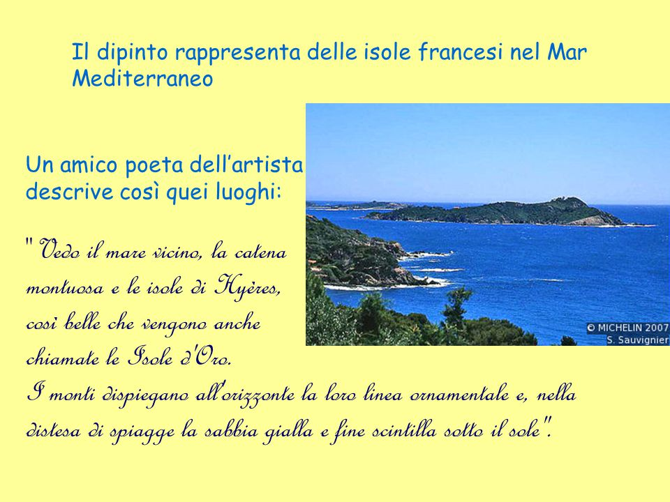 Vedo il mare vicino, la catena montuosa e le isole di Hyères,