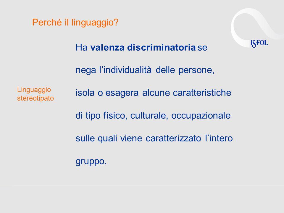 Ha valenza discriminatoria se nega l'individualità delle persone,