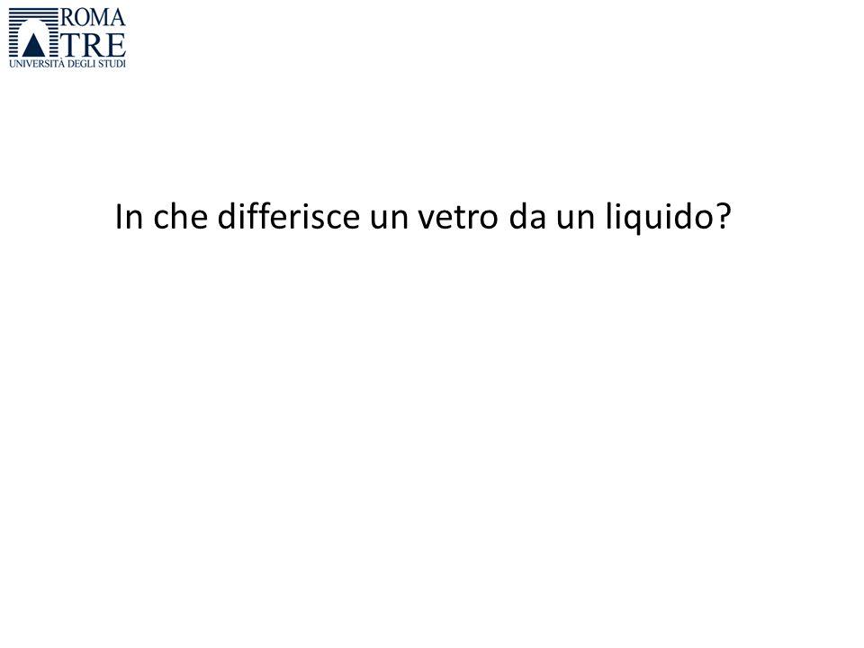 In che differisce un vetro da un liquido
