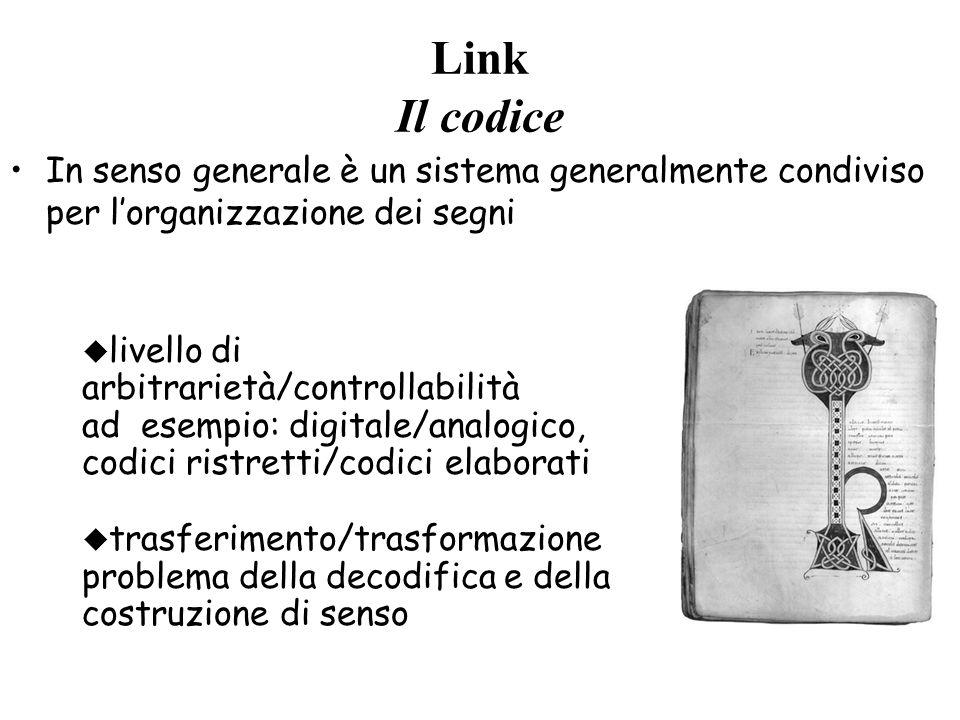 Link Il codice In senso generale è un sistema generalmente condiviso per l'organizzazione dei segni.