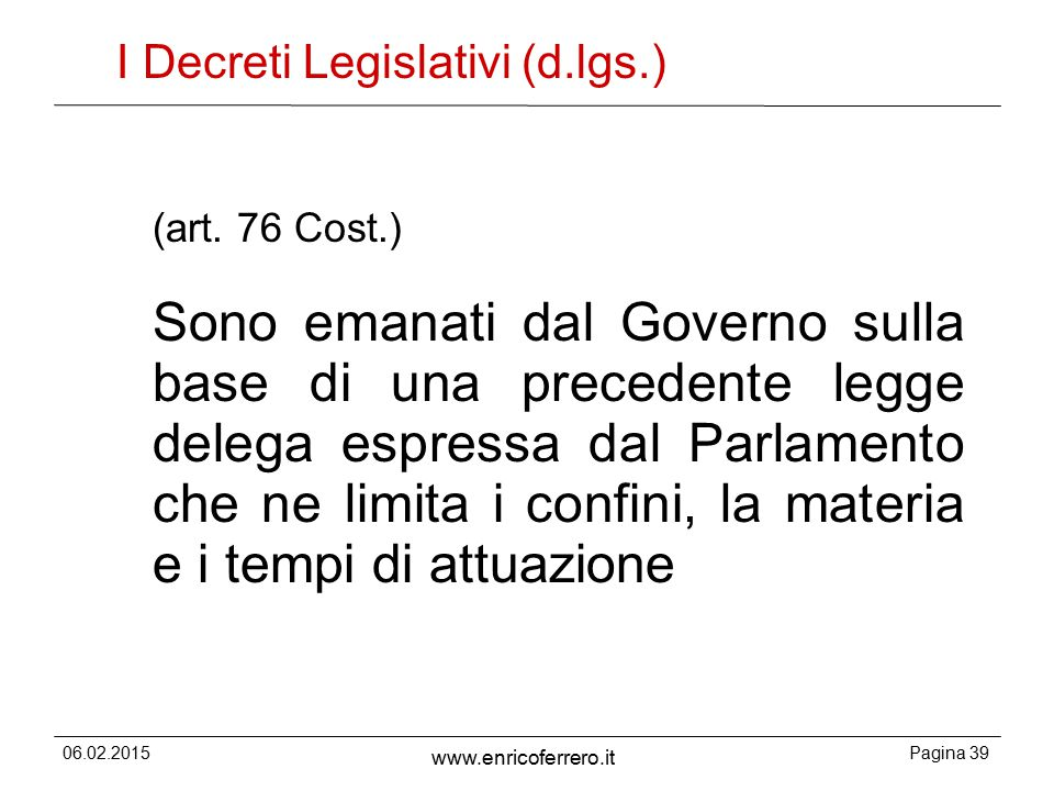 I Decreti Legislativi (d.lgs.)
