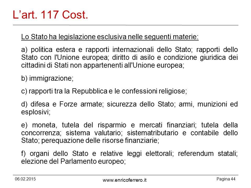 L'art. 117 Cost. Lo Stato ha legislazione esclusiva nelle seguenti materie: