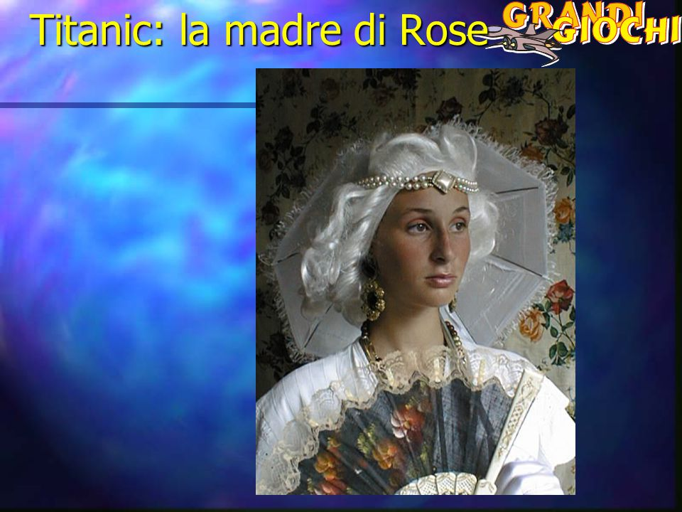 Titanic: la madre di Rose