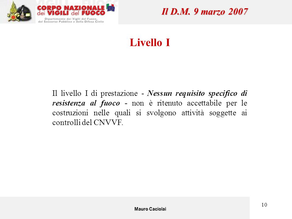 Il D.M. 9 marzo 2007 Livello I.