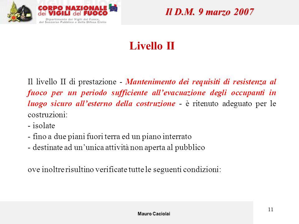 Il D.M. 9 marzo 2007 Livello II.