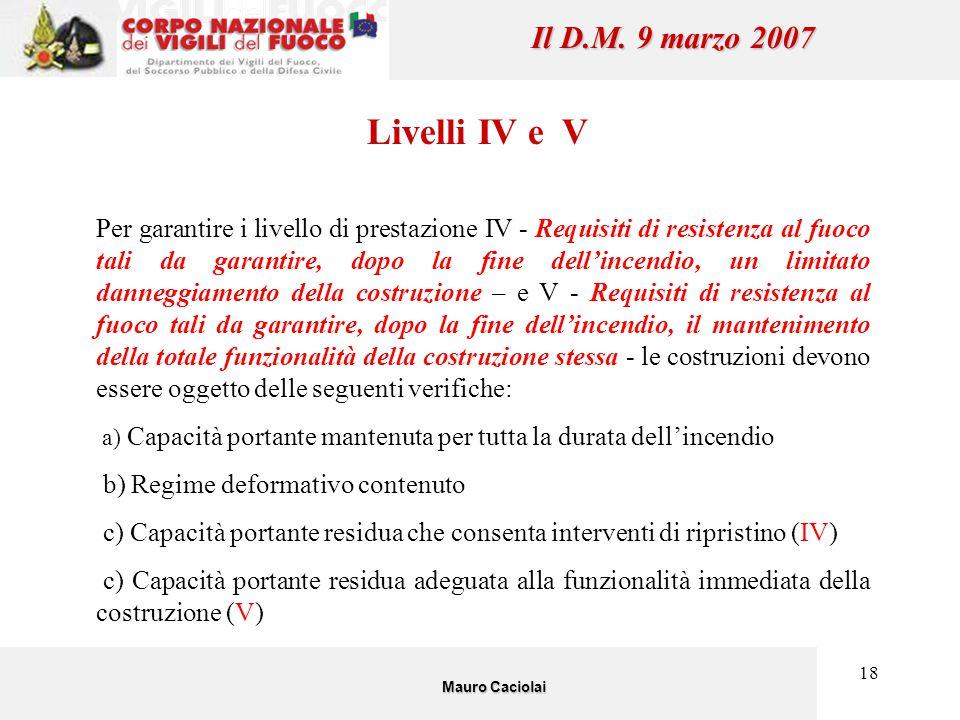 Livelli IV e V Il D.M. 9 marzo 2007