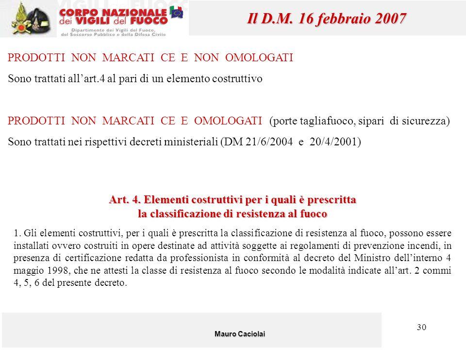 Il D.M. 16 febbraio 2007 PRODOTTI NON MARCATI CE E NON OMOLOGATI