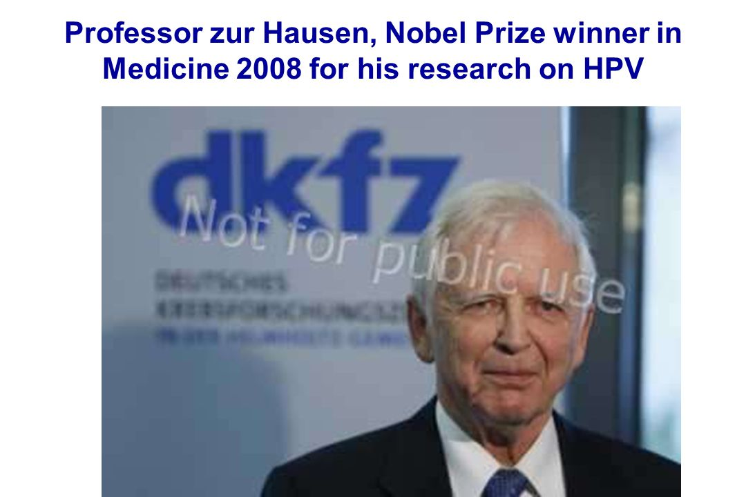 Professor zur Hausen, Nobel Prize winner in Medicine 2008 for his research on HPV