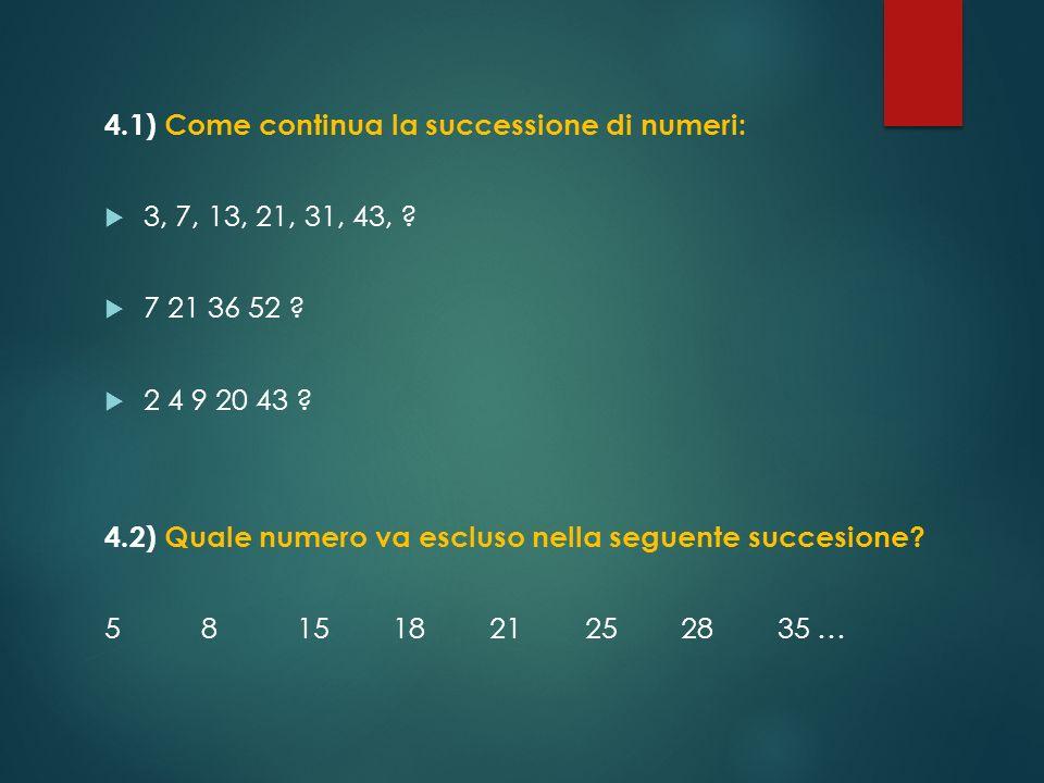 4.1) Come continua la successione di numeri: