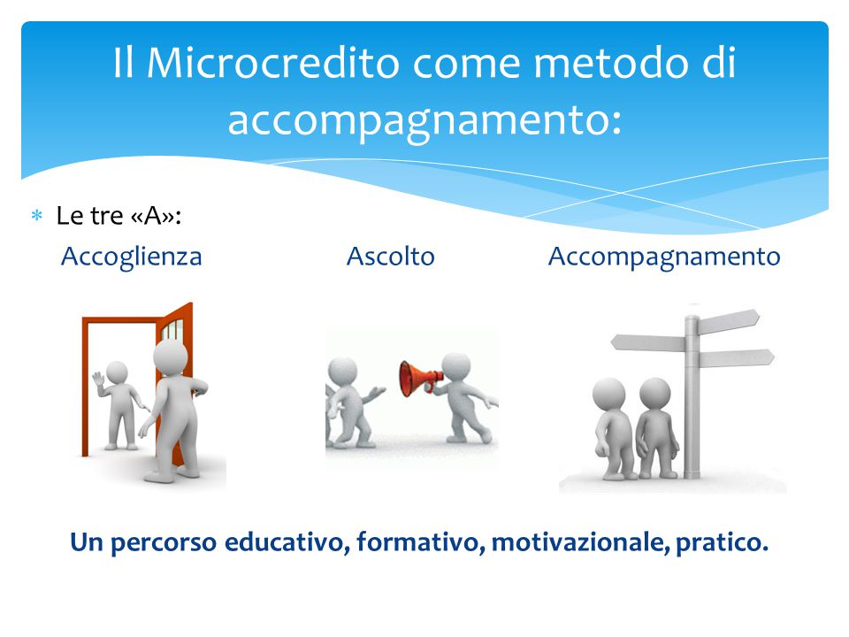 Il Microcredito come metodo di accompagnamento: