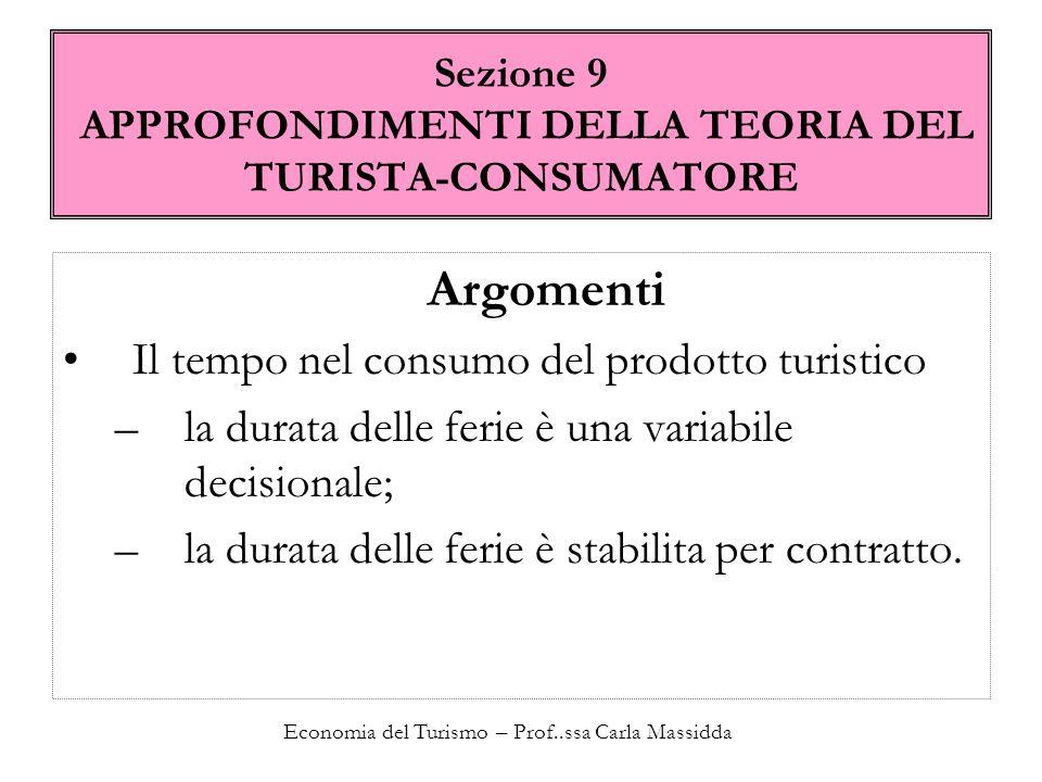 Sezione 9 APPROFONDIMENTI DELLA TEORIA DEL TURISTA-CONSUMATORE