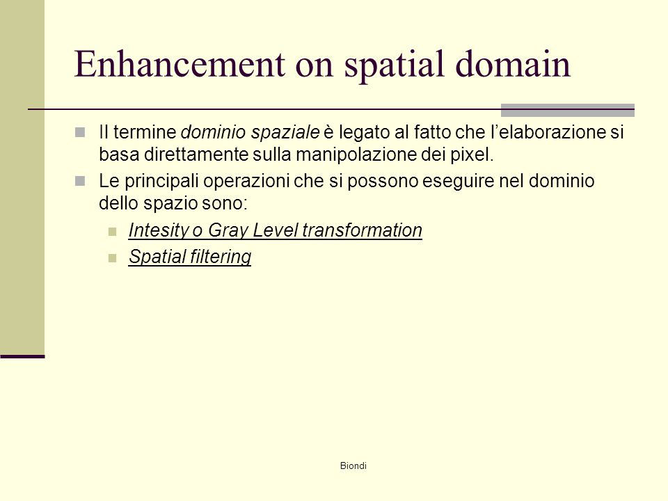 Enhancement on spatial domain