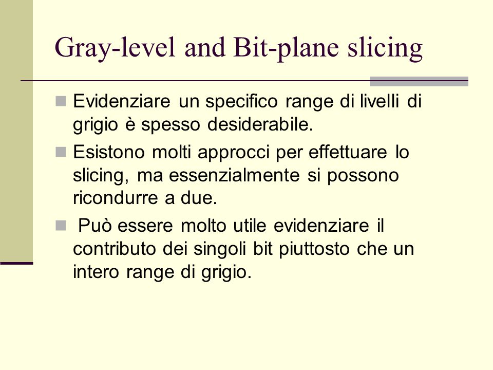 Gray-level and Bit-plane slicing