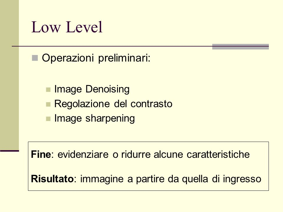 Low Level Operazioni preliminari: Image Denoising