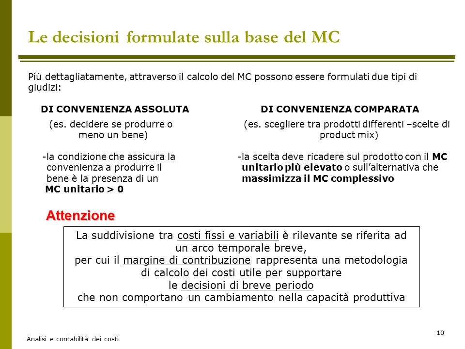 Le decisioni formulate sulla base del MC