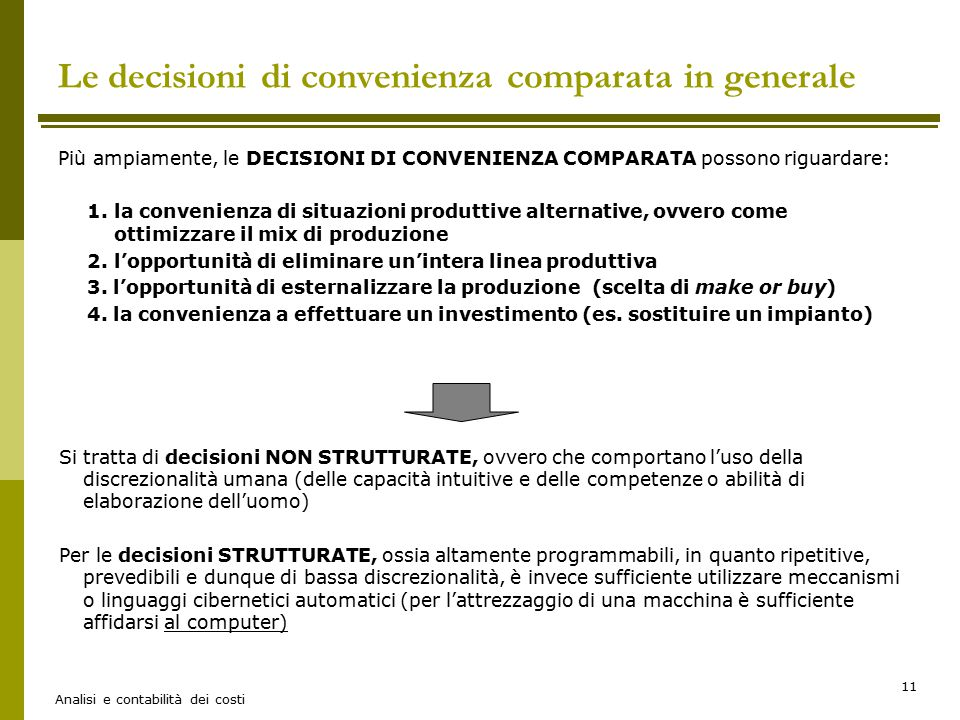 Le decisioni di convenienza comparata in generale