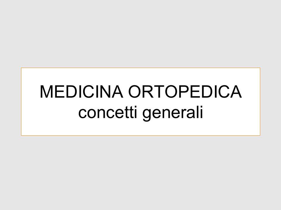 MEDICINA ORTOPEDICA concetti generali