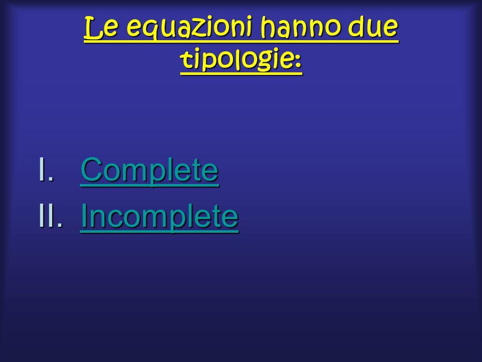 Le equazioni hanno due tipologie: