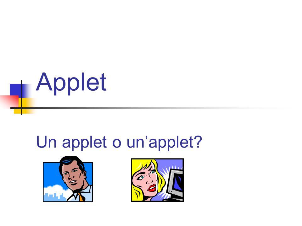 Applet Un applet o un'applet