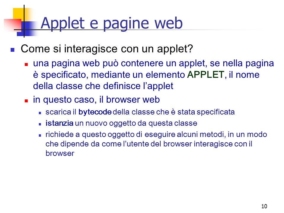 Applet e pagine web Come si interagisce con un applet