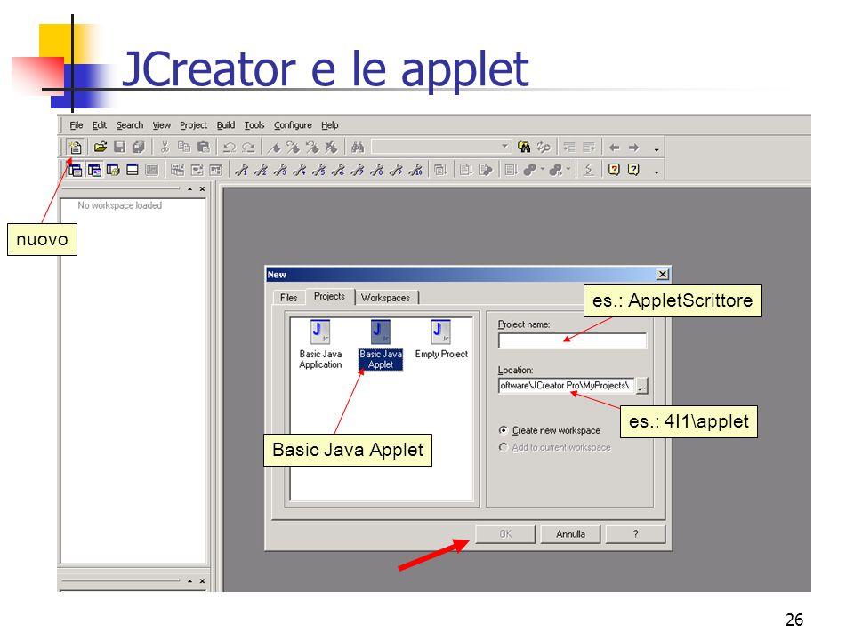 JCreator e le applet nuovo es.: AppletScrittore es.: 4I1\applet