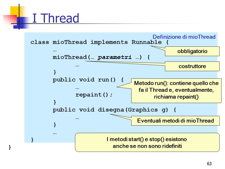 I Thread class mioThread implements Runnable { …