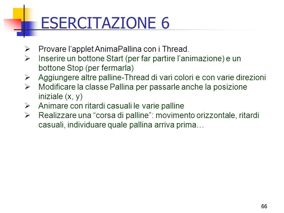 ESERCITAZIONE 6 Provare l'applet AnimaPallina con i Thread.
