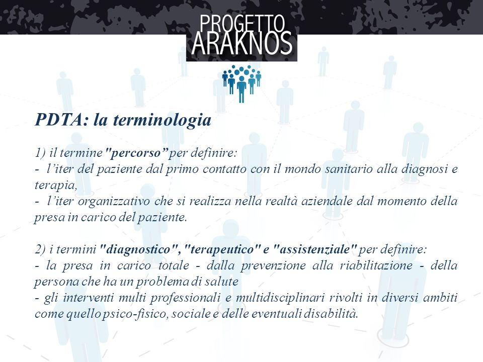 PDTA: la terminologia 1) il termine percorso per definire: