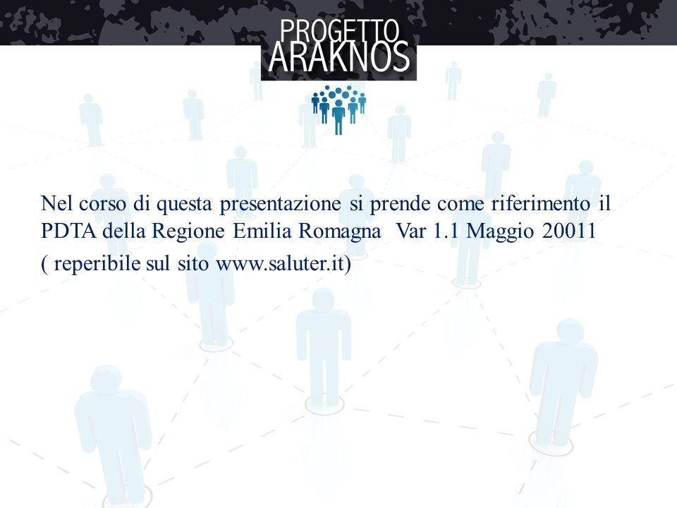 Nel corso di questa presentazione si prende come riferimento il PDTA della Regione Emilia Romagna Var 1.1 Maggio 20011