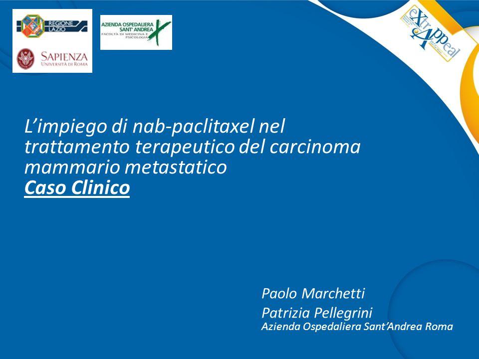 L'impiego di nab-paclitaxel nel trattamento terapeutico del carcinoma mammario metastatico Caso Clinico