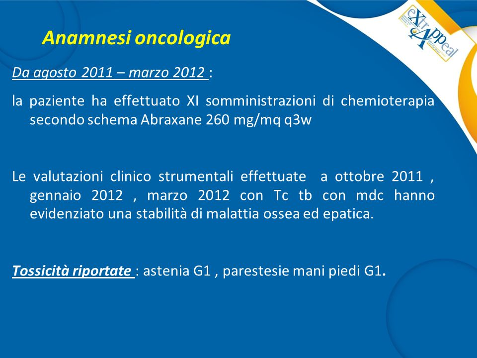 Anamnesi oncologica Da agosto 2011 – marzo 2012 :