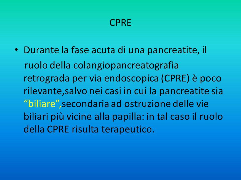 CPRE Durante la fase acuta di una pancreatite, il.