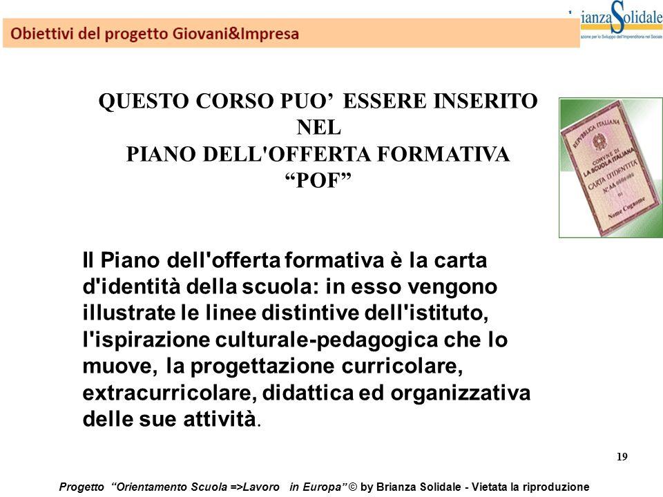 QUESTO CORSO PUO' ESSERE INSERITO NEL PIANO DELL OFFERTA FORMATIVA
