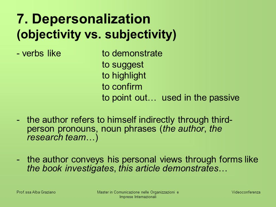 7. Depersonalization (objectivity vs. subjectivity)