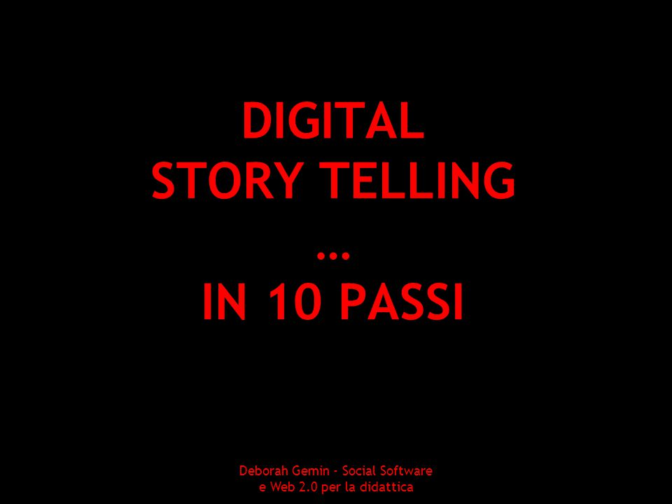 DIGITAL STORY TELLING … IN 10 PASSI