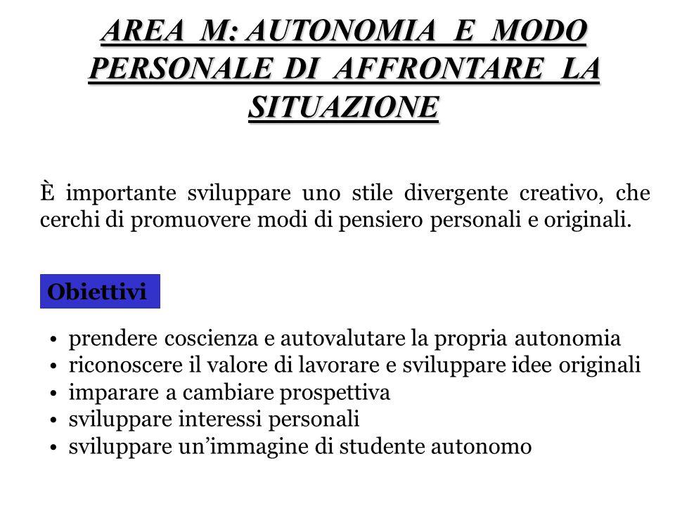 AREA M: AUTONOMIA E MODO PERSONALE DI AFFRONTARE LA SITUAZIONE